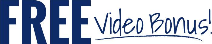 FREE Video Bonus!