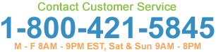 Customer Service: 1800-421-5845, M - F 8AM - 9PM ET, Sat - Sun 9AM - 8PM ET